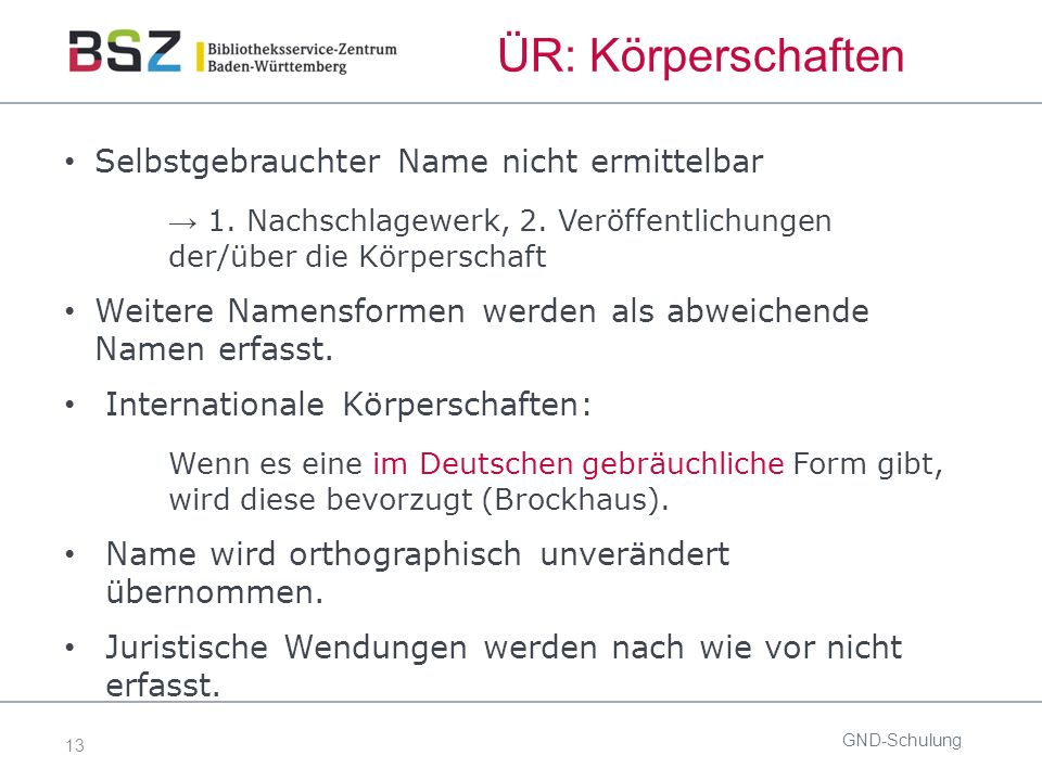 13 ÜR: Körperschaften Selbstgebrauchter Name nicht ermittelbar → 1.