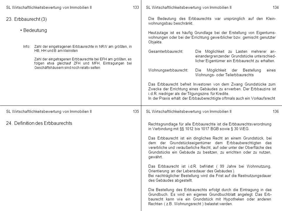 SL Wirtschaftlichkeitsbewertung von Immobilien II 133134 135136 23. Erbbaurecht (3) Bedeutung Info:Zahl der eingetragenen Erbbaurechte in NRW am größt