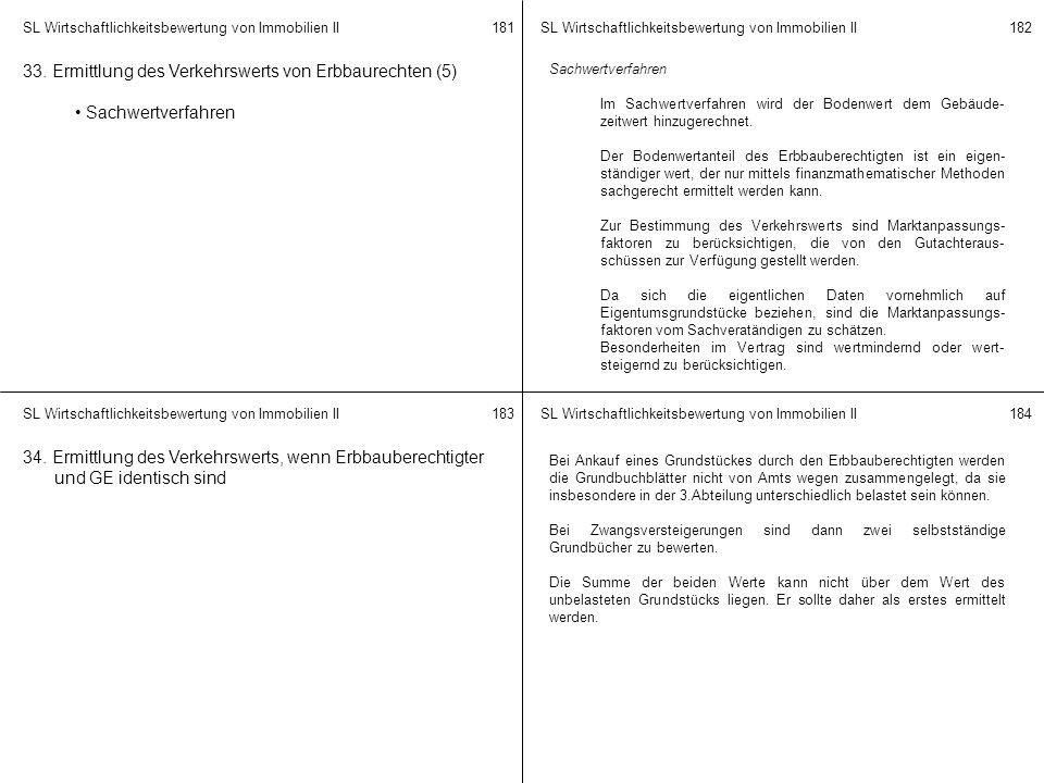 SL Wirtschaftlichkeitsbewertung von Immobilien II 181182 183184 33. Ermittlung des Verkehrswerts von Erbbaurechten (5) Sachwertverfahren Im Sachwertve