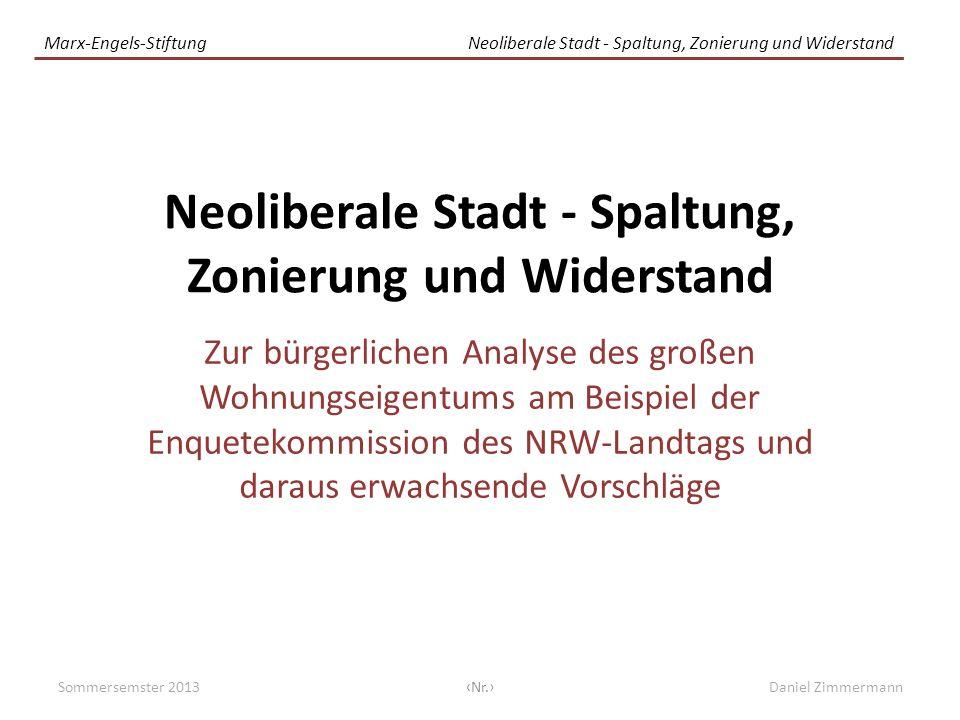 Marx-Engels-StiftungNeoliberale Stadt - Spaltung, Zonierung und Widerstand Zur bürgerlichen Analyse des großen Wohnungseigentums am Beispiel der Enque