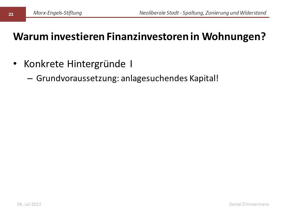 Marx-Engels-StiftungNeoliberale Stadt - Spaltung, Zonierung und Widerstand Daniel Zimmermann Warum investieren Finanzinvestoren in Wohnungen.