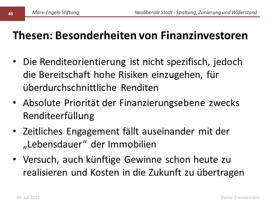 Marx-Engels-StiftungNeoliberale Stadt - Spaltung, Zonierung und Widerstand Daniel Zimmermann Thesen: Besonderheiten von Finanzinvestoren Die Renditeor
