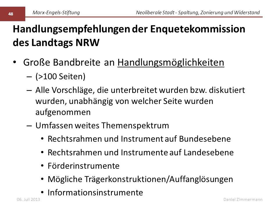 Marx-Engels-StiftungNeoliberale Stadt - Spaltung, Zonierung und Widerstand Daniel Zimmermann Handlungsempfehlungen der Enquetekommission des Landtags