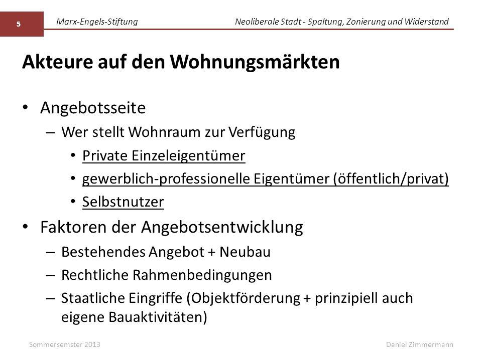 Marx-Engels-StiftungNeoliberale Stadt - Spaltung, Zonierung und Widerstand Daniel Zimmermann Akteure auf den Wohnungsmärkten Angebotsseite – Wer stell