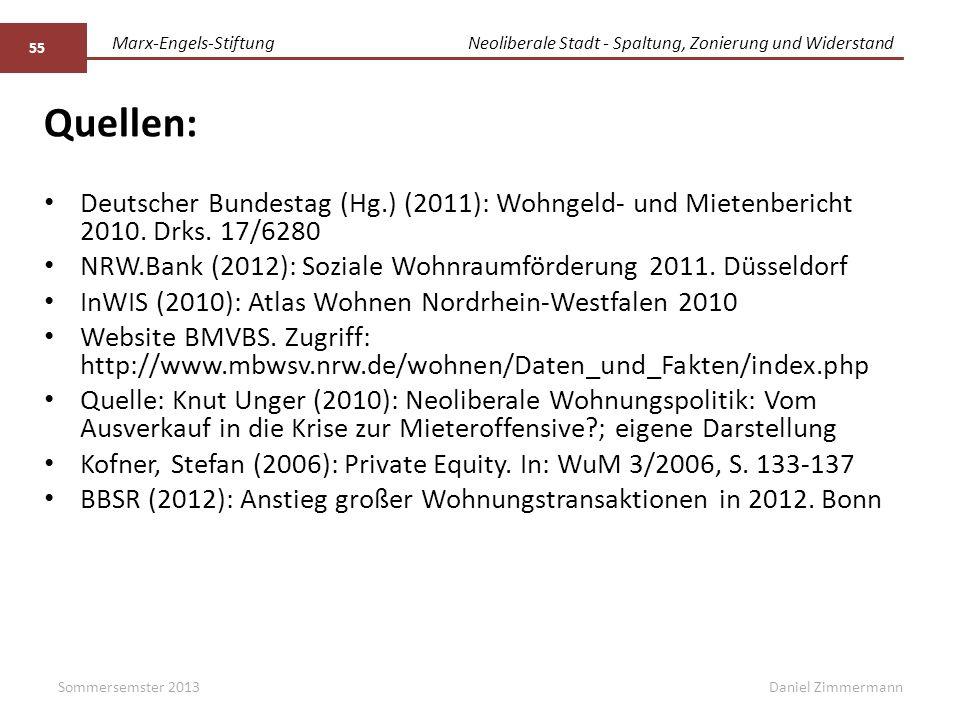 Marx-Engels-StiftungNeoliberale Stadt - Spaltung, Zonierung und Widerstand Daniel Zimmermann Quellen: Deutscher Bundestag (Hg.) (2011): Wohngeld- und