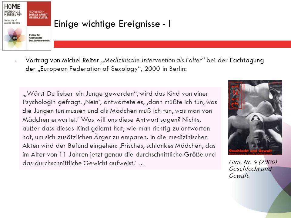 """Einige wichtige Ereignisse - I Vortrag von Michel Reiter """"Medizinische Intervention als Folter bei der Fachtagung der """"European Federation of Sexology , 2000 in Berlin: """"'Wärst Du lieber ein Junge geworden , wird das Kind von einer Psychologin gefragt."""