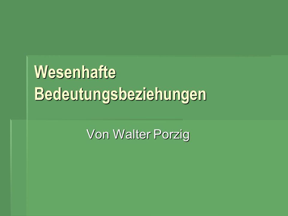  Der Sprachwissenschaftler Walter Porzig (1895-1961), spezialisiert auf indogermanische Sprachen, verfolgte das Ziel die Methoden, Probleme und Ergebnisse der Sprachwissenschaft verständlich darzustellen.