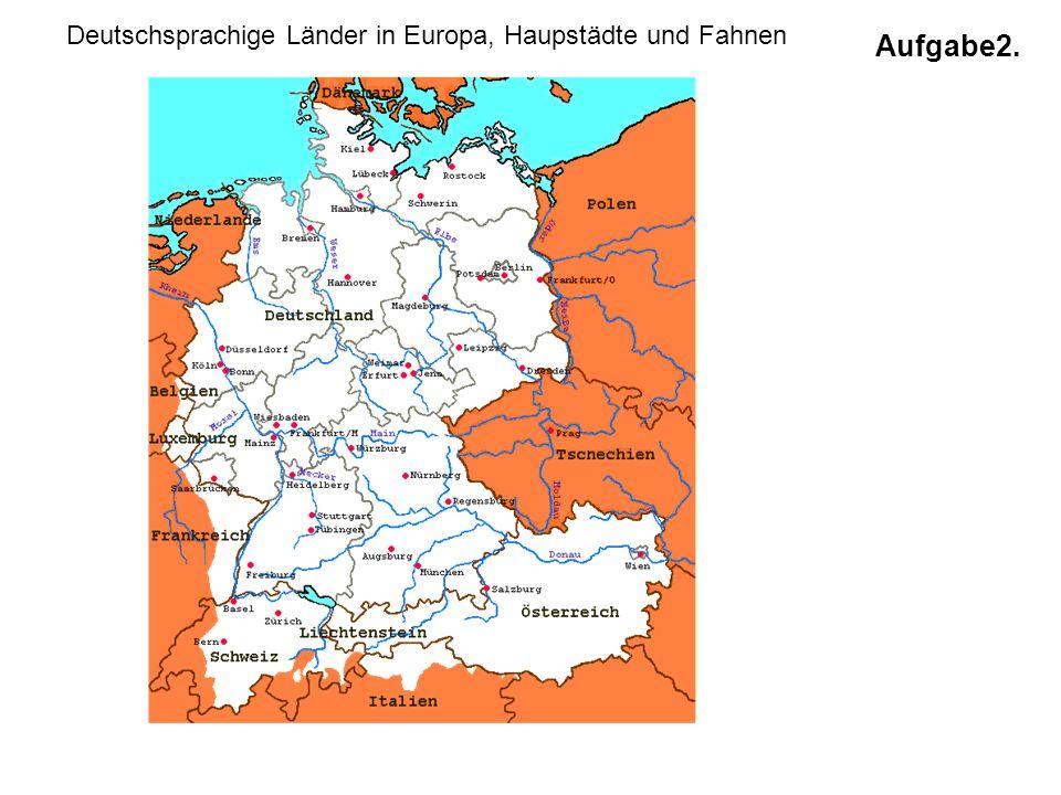 Berlin Wien Bern Deutschsprachige Länder in Europa, Haupstädte und Fahnen Aufgabe2. Lösung