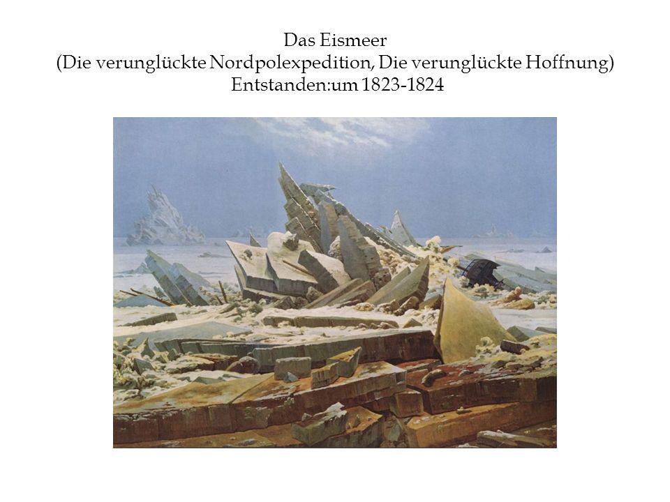 Das Eismeer (Die verunglückte Nordpolexpedition, Die verunglückte Hoffnung) Entstanden:um 1823-1824