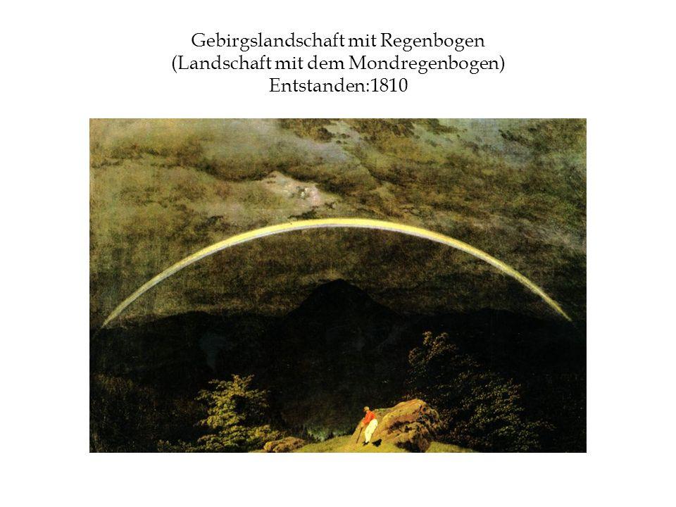 Gebirgslandschaft mit Regenbogen (Landschaft mit dem Mondregenbogen) Entstanden:1810