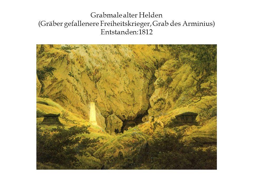 Grabmale alter Helden (Gräber gefallenere Freiheitskrieger, Grab des Arminius) Entstanden:1812