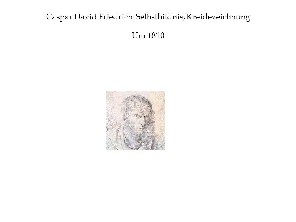 Caspar David Friedrich: Selbstbildnis, Kreidezeichnung Um 1810