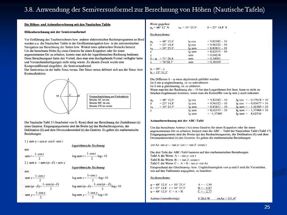 25 3.8. Anwendung der Semiversusformel zur Berechnung von Höhen (Nautische Tafeln)