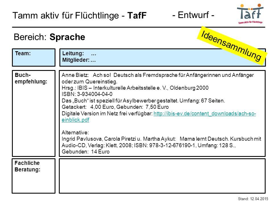 Tamm aktiv für Flüchtlinge - TafF Stand: 12.04.2015 Bereich: Sprache Anne Bietz: Ach so.