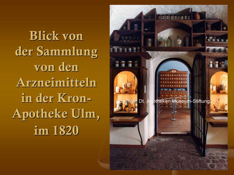 27 Blick von der Sammlung von den Arzneimitteln in der Kron- Apotheke Ulm, im 1820