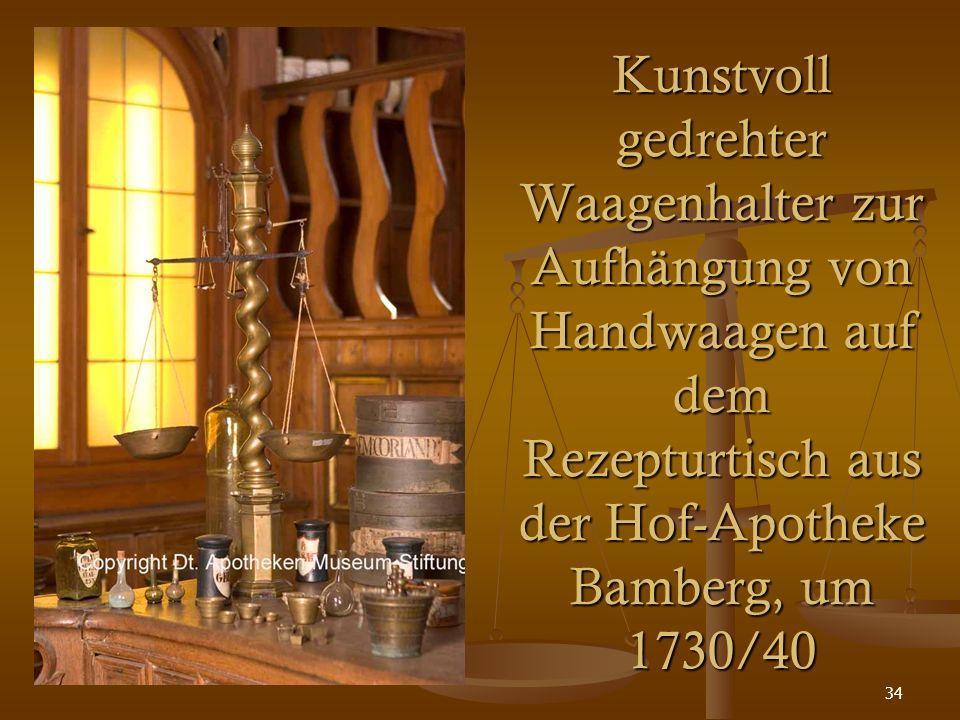 34 Kunstvoll gedrehter Waagenhalter zur Aufhängung von Handwaagen auf dem Rezepturtisch aus der Hof-Apotheke Bamberg, um 1730/40