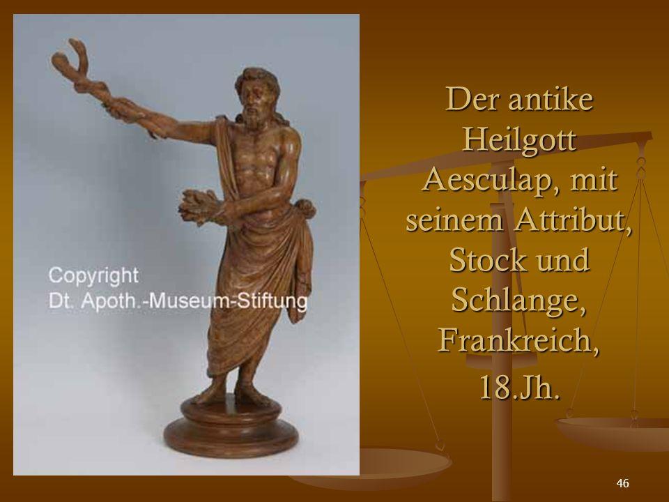 46 Der antike Heilgott Aesculap, mit seinem Attribut, Stock und Schlange, Frankreich, 18.Jh.