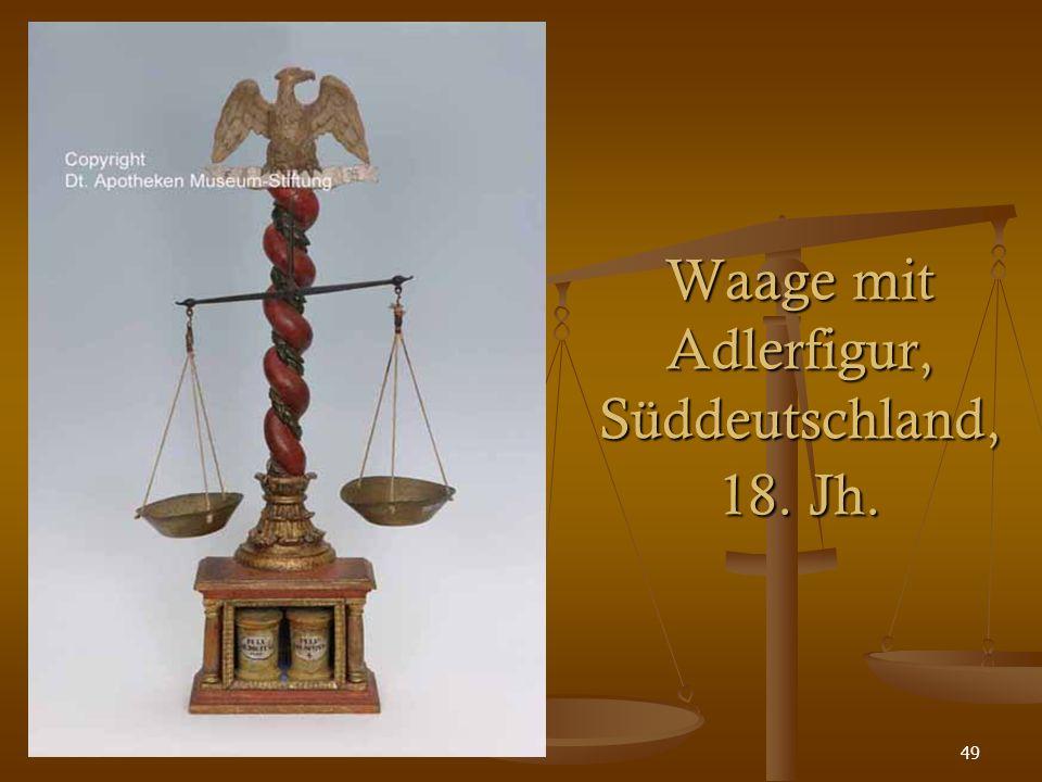 49 Waage mit Adlerfigur, Süddeutschland, 18. Jh.