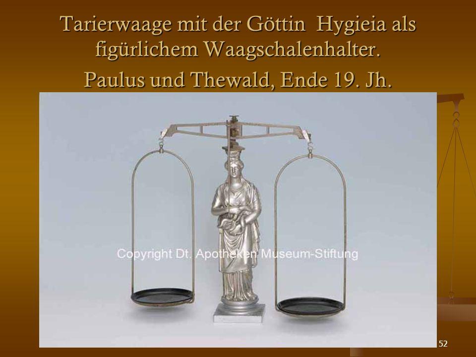 52 Tarierwaage mit der Göttin Hygieia als figürlichem Waagschalenhalter. Paulus und Thewald, Ende 19. Jh.
