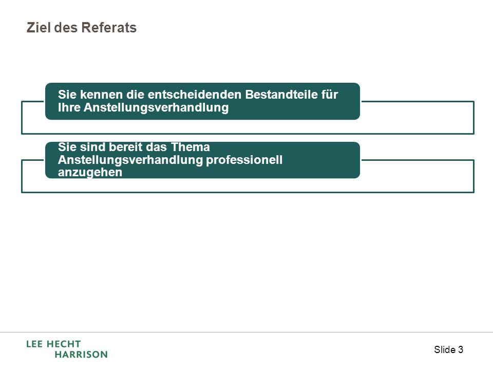 Slide 3 Ziel des Referats Sie kennen die entscheidenden Bestandteile für Ihre Anstellungsverhandlung Sie sind bereit das Thema Anstellungsverhandlung professionell anzugehen