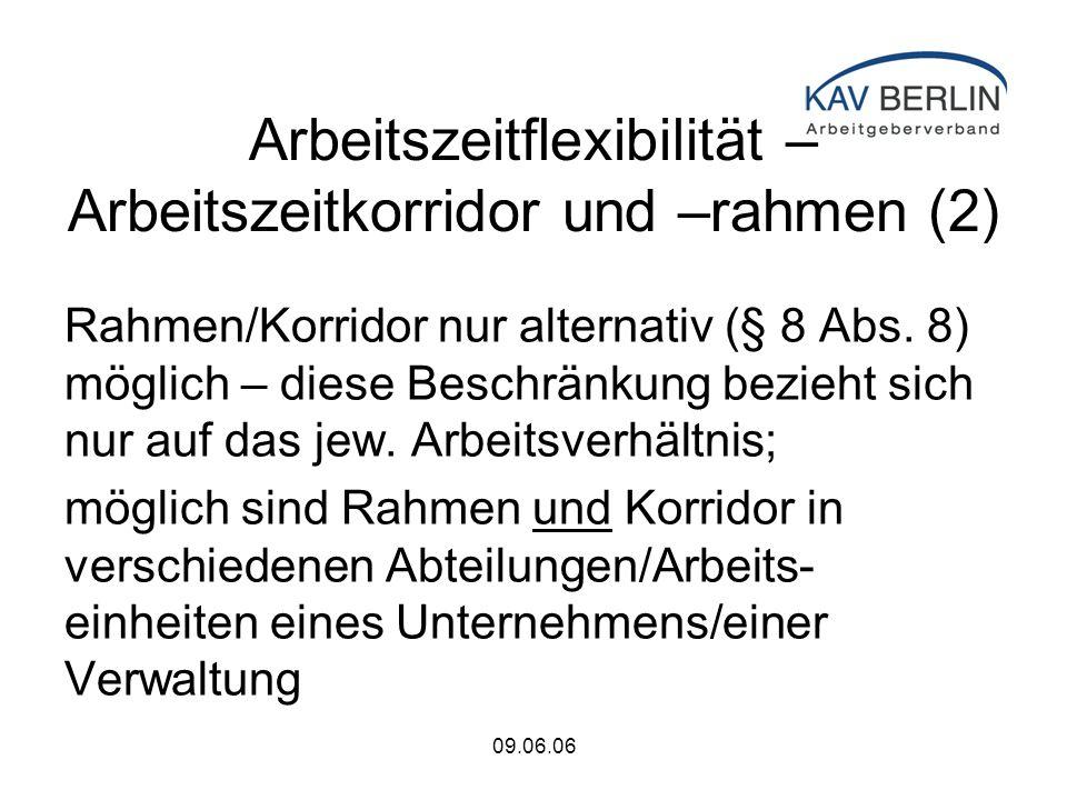 09.06.06 Arbeitszeitflexibilität – Arbeitszeitkorridor und –rahmen (2) Rahmen/Korridor nur alternativ (§ 8 Abs.