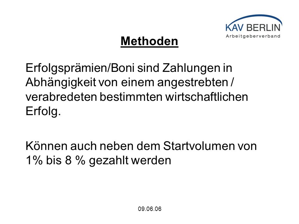 09.06.06 Methoden Erfolgsprämien/Boni sind Zahlungen in Abhängigkeit von einem angestrebten / verabredeten bestimmten wirtschaftlichen Erfolg.