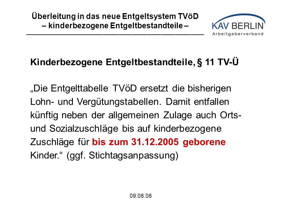 """09.06.06 Kinderbezogene Entgeltbestandteile, § 11 TV-Ü """"Die Entgelttabelle TVöD ersetzt die bisherigen Lohn- und Vergütungstabellen."""