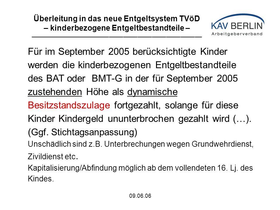 09.06.06 Für im September 2005 berücksichtigte Kinder werden die kinderbezogenen Entgeltbestandteile des BAT oder BMT-G in der für September 2005 zustehenden Höhe als dynamische Besitzstandszulage fortgezahlt, solange für diese Kinder Kindergeld ununterbrochen gezahlt wird (…).