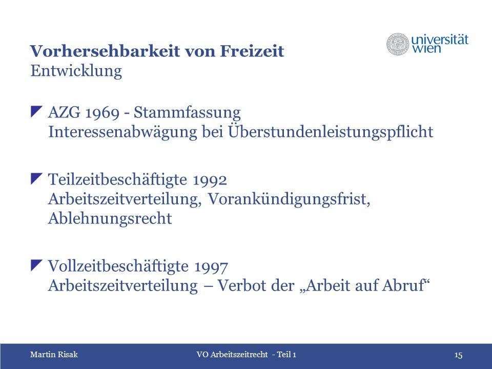 Martin RisakVO Arbeitszeitrecht - Teil 115 Vorhersehbarkeit von Freizeit Entwicklung  AZG 1969 - Stammfassung Interessenabwägung bei Überstundenleist
