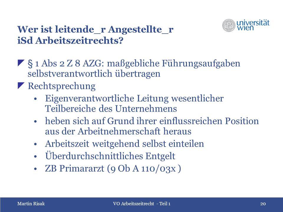 Martin RisakVO Arbeitszeitrecht - Teil 120 Wer ist leitende_r Angestellte_r iSd Arbeitszeitrechts?  § 1 Abs 2 Z 8 AZG: maßgebliche Führungsaufgaben s