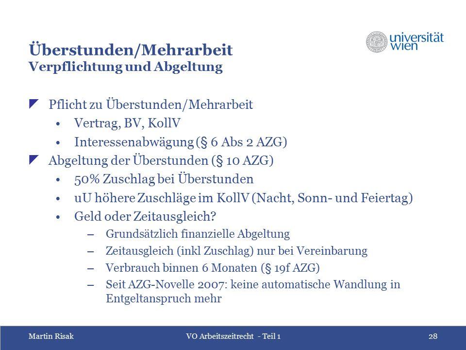 Martin RisakVO Arbeitszeitrecht - Teil 128 Überstunden/Mehrarbeit Verpflichtung und Abgeltung  Pflicht zu Überstunden/Mehrarbeit Vertrag, BV, KollV I