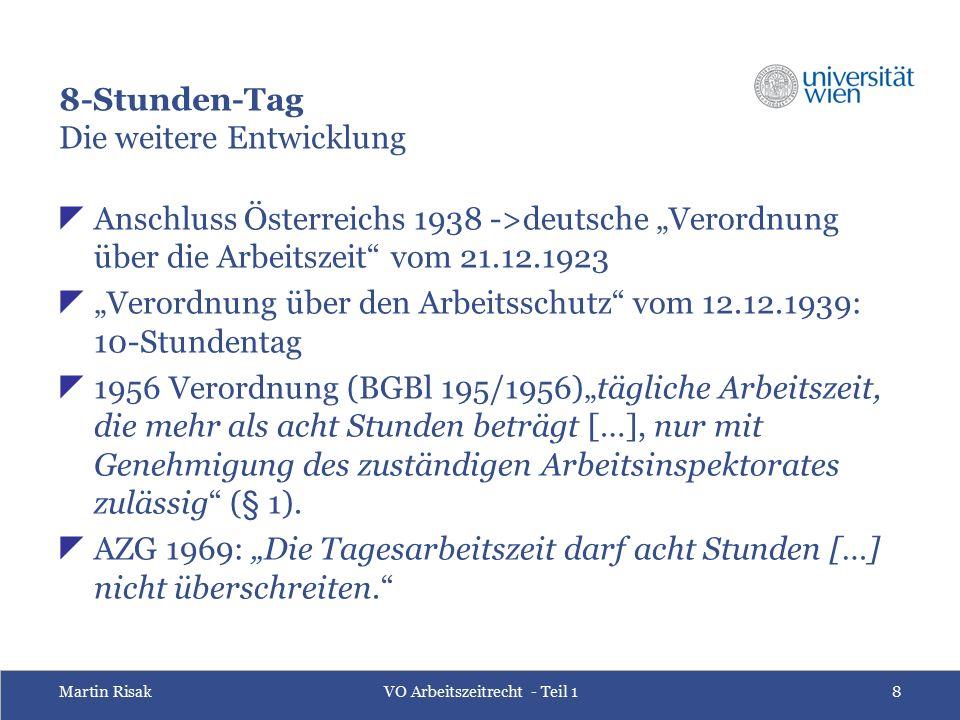 """Martin RisakVO Arbeitszeitrecht - Teil 18 8-Stunden-Tag Die weitere Entwicklung  Anschluss Österreichs 1938 ->deutsche """"Verordnung über die Arbeitsze"""