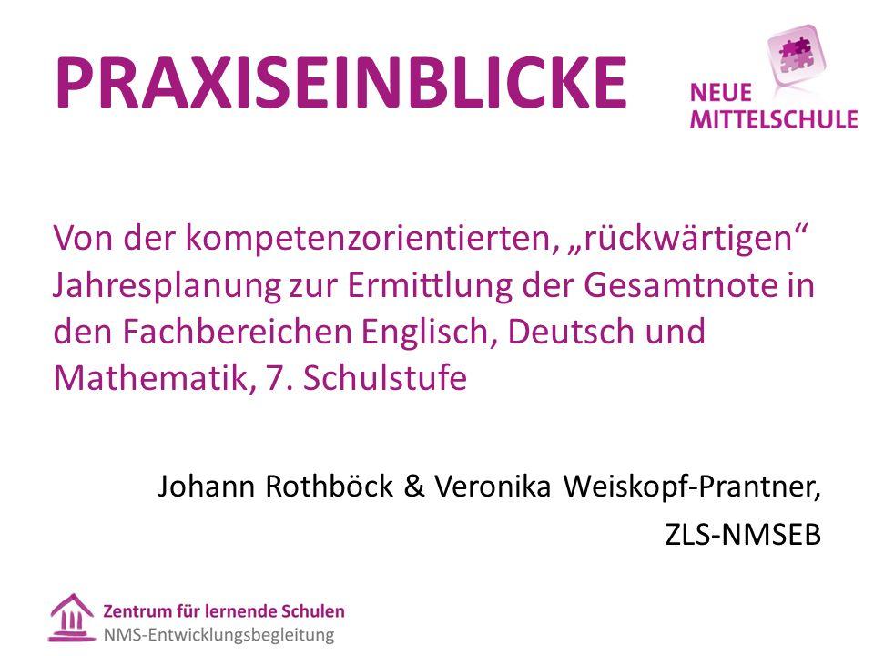 """PRAXISEINBLICKE Von der kompetenzorientierten, """"rückwärtigen"""" Jahresplanung zur Ermittlung der Gesamtnote in den Fachbereichen Englisch, Deutsch und M"""