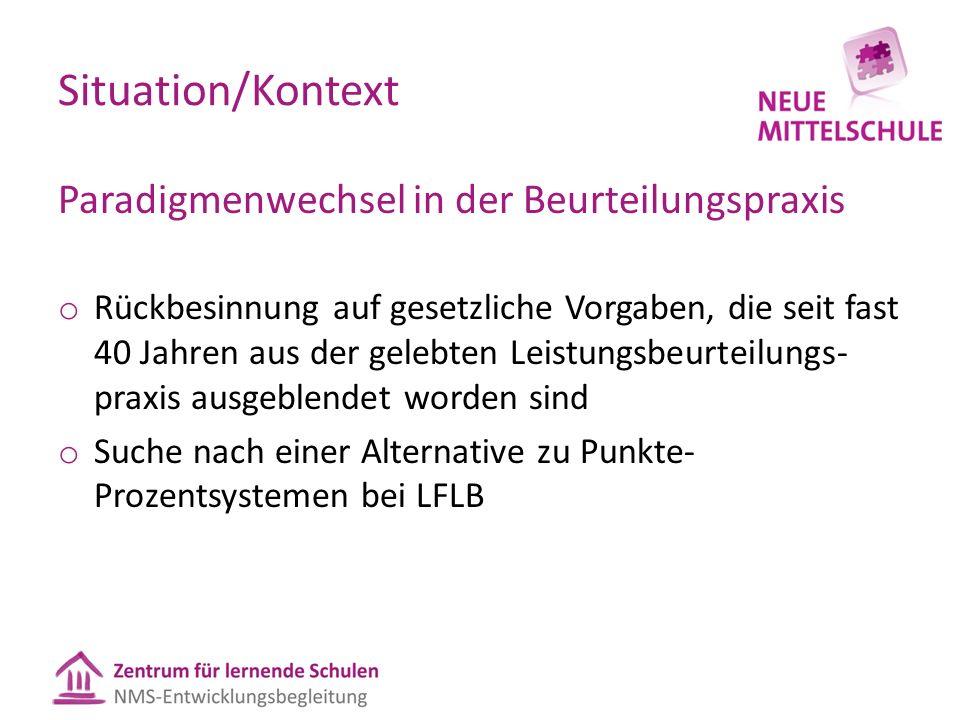 Situation/Kontext Paradigmenwechsel in der Beurteilungspraxis o Rückbesinnung auf gesetzliche Vorgaben, die seit fast 40 Jahren aus der gelebten Leist
