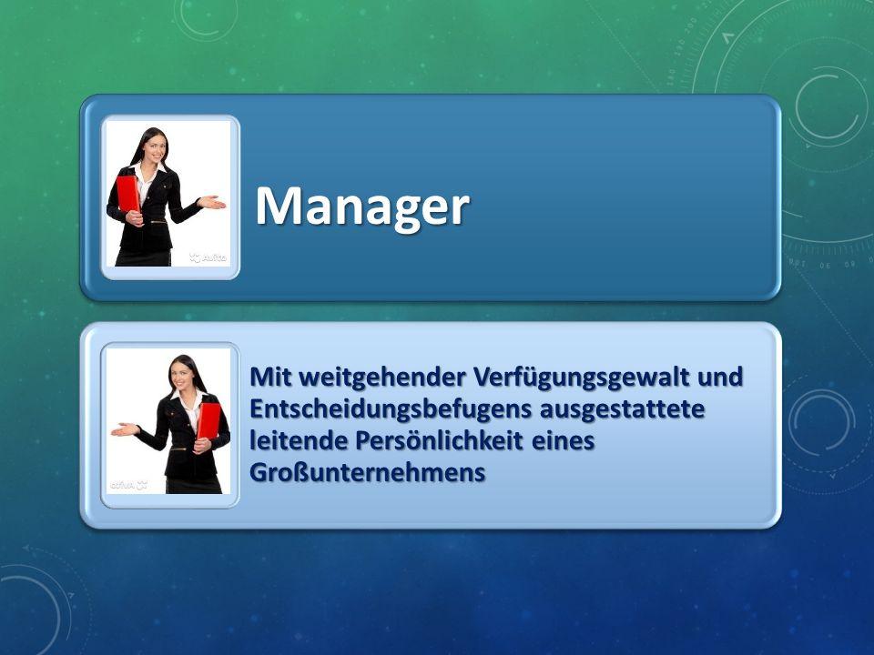 Manager Mit weitgehender Verfügungsgewalt und Entscheidungsbefugens ausgestattete leitende Persönlichkeit eines Großunternehmens