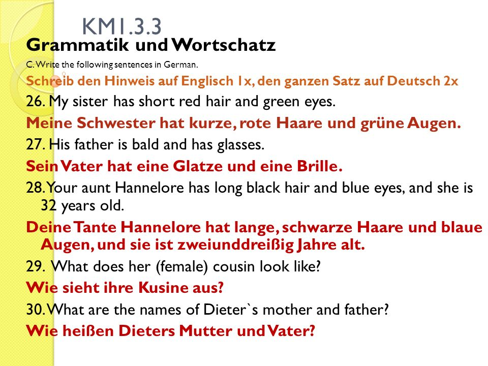 KM1.3.3 Grammatik und Wortschatz C. Write the following sentences in German.