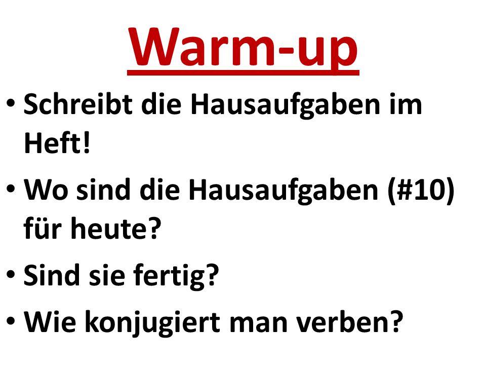 Warm-up Schreibt die Hausaufgaben im Heft.Das Test ist am Dienstag.