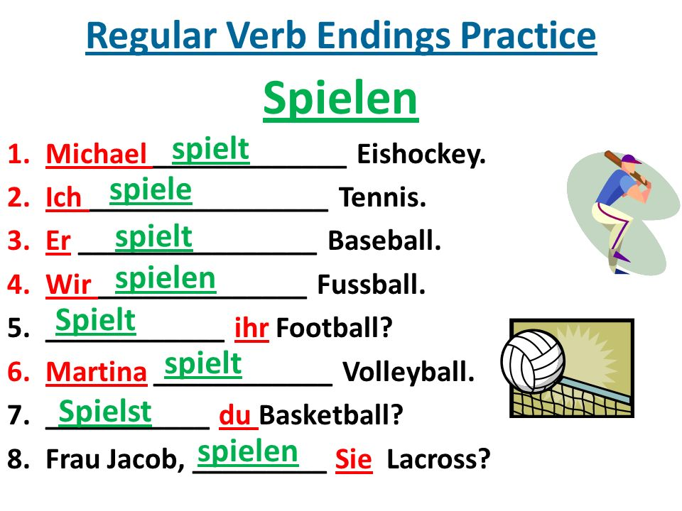 Regular Verb Endings Practice Spielen 1.Michael _____________ Eishockey.