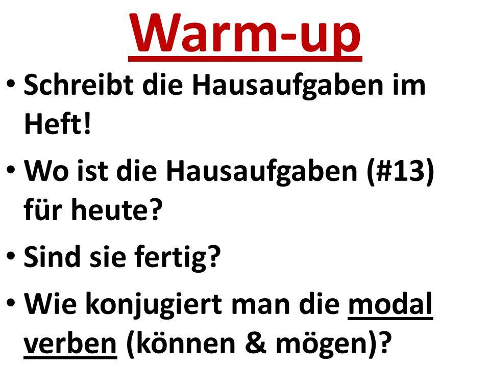 Warm-up Schreibt die Hausaufgaben im Heft. Wo ist die Hausaufgaben (#13) für heute.