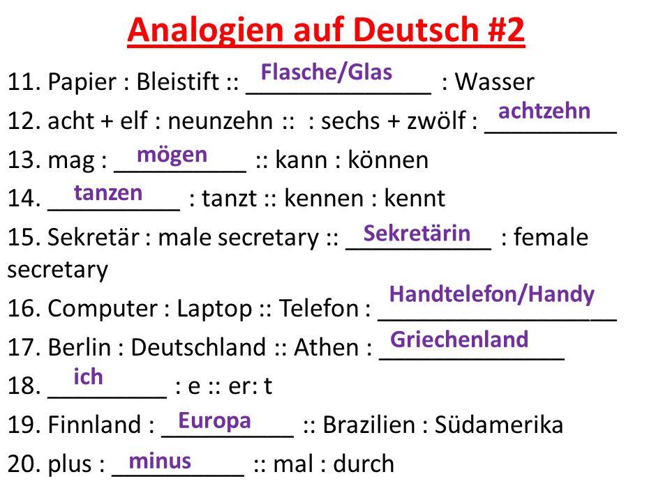 Analogien auf Deutsch #2 11. Papier : Bleistift :: ______________ : Wasser 12.