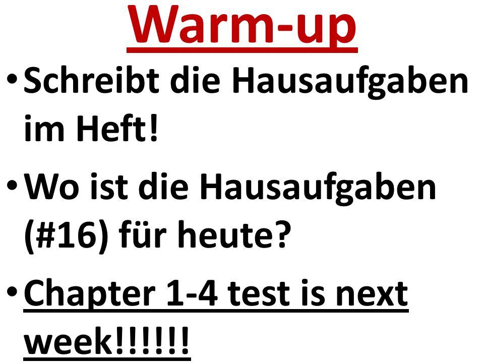 Warm-up Schreibt die Hausaufgaben im Heft. Wo ist die Hausaufgaben (#16) für heute.