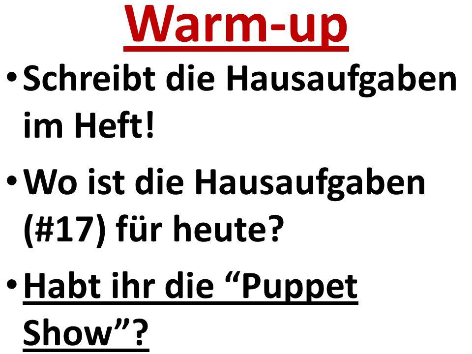 Warm-up Schreibt die Hausaufgaben im Heft. Wo ist die Hausaufgaben (#17) für heute.