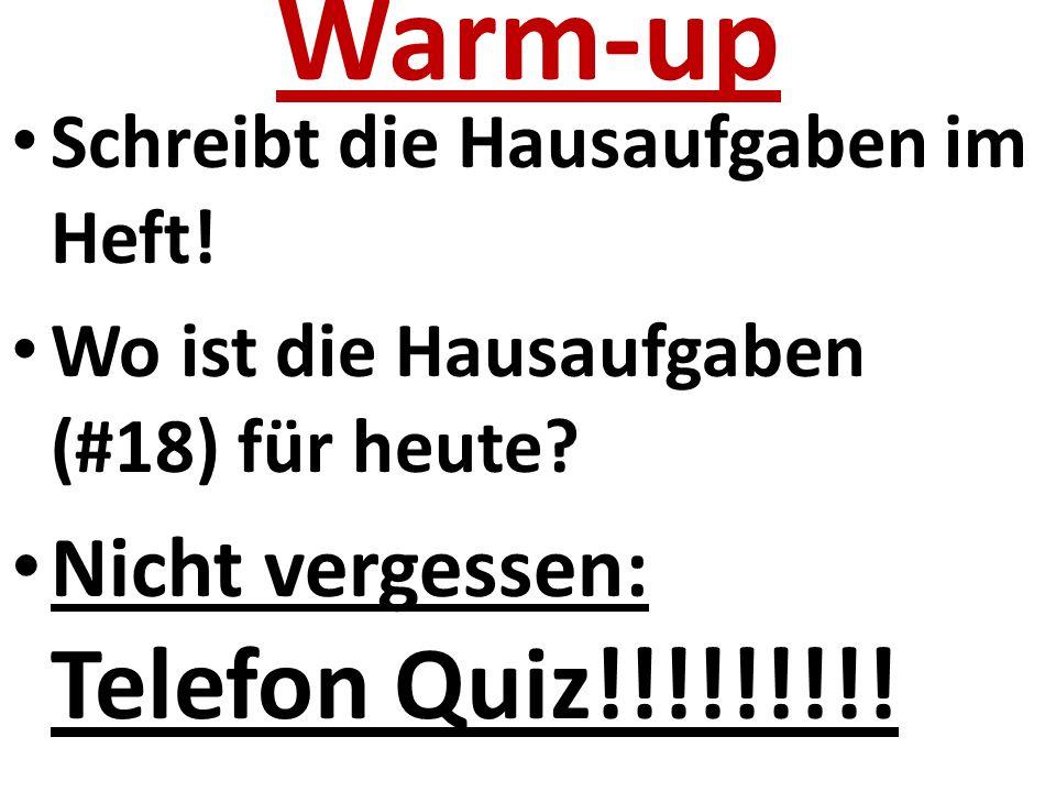 Warm-up Schreibt die Hausaufgaben im Heft. Wo ist die Hausaufgaben (#18) für heute.