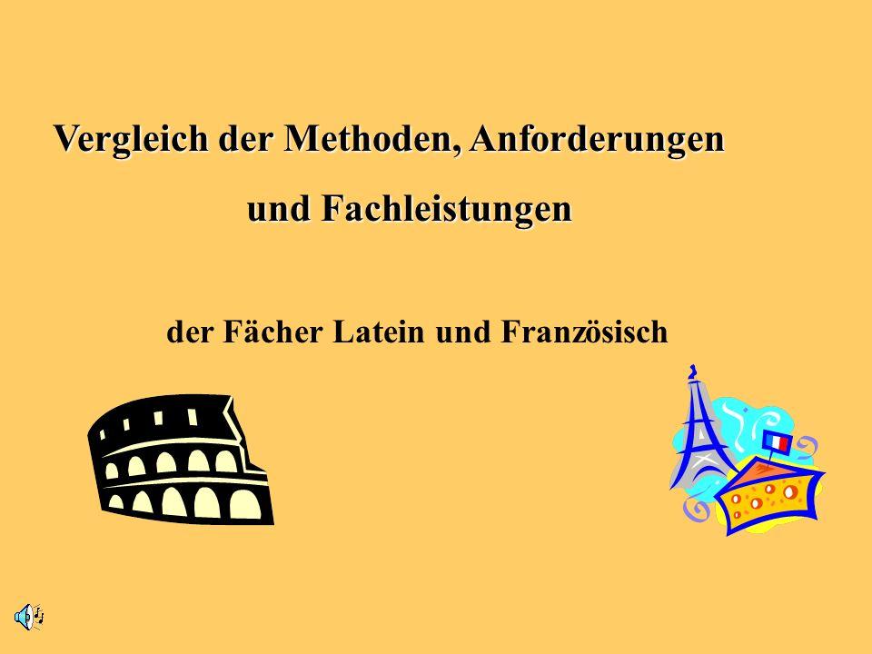 Vergleich der Methoden, Anforderungen und Fachleistungen der Fächer Latein und Französisch
