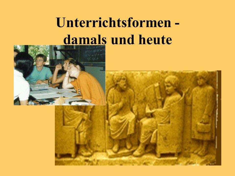 Unterrichtsformen - damals und heute