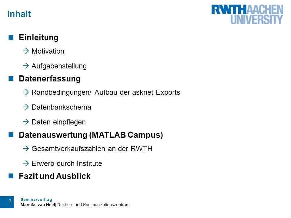 Seminarvortrag Mareike van Heel| Rechen- und Kommunikationszentrum 2 Einleitung  Motivation  Aufgabenstellung Datenerfassung  Randbedingungen/ Aufb