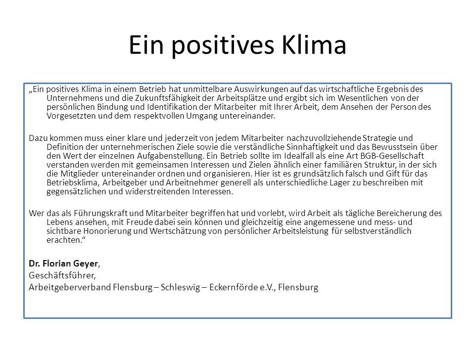 """Ein positives Klima """"Ein positives Klima in einem Betrieb hat unmittelbare Auswirkungen auf das wirtschaftliche Ergebnis des Unternehmens und die Zuku"""