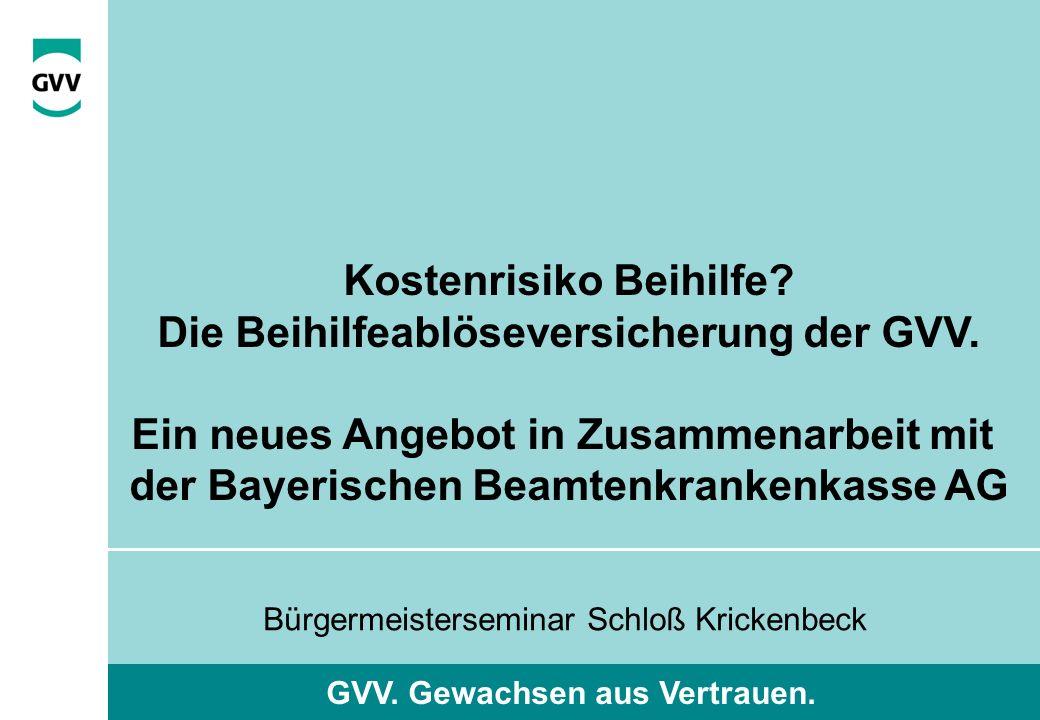perfact training GVV. Gewachsen aus Vertrauen. Kostenrisiko Beihilfe.