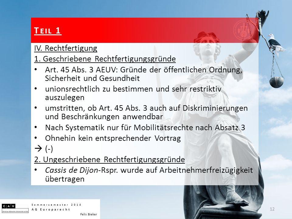 IV. Rechtfertigung 1. Geschriebene Rechtfertigungsgründe Art. 45 Abs. 3 AEUV: Gründe der öffentlichen Ordnung, Sicherheit und Gesundheit unionsrechtli