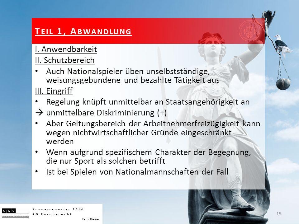 I. Anwendbarkeit II. Schutzbereich Auch Nationalspieler üben unselbstständige, weisungsgebundene und bezahlte Tätigkeit aus III. Eingriff Regelung knü